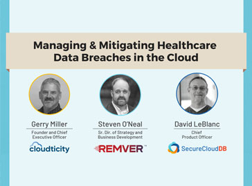 Managing & Mitigating Healthcare Data Breaches In The Cloud
