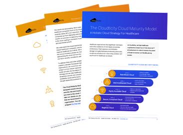 The Cloudticity Cloud Maturity Model: A Holistic Cloud Strategy for Healthcare